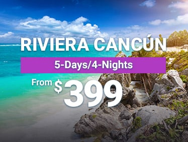 From $399 - Riviera Cancun - 5 Days/4 Nights